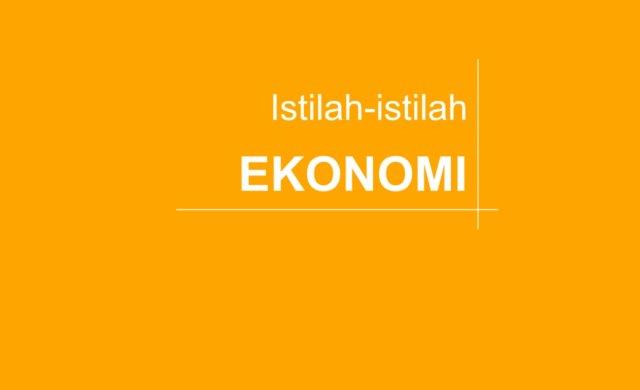 Memahami Istilah-istilah Ekonomi