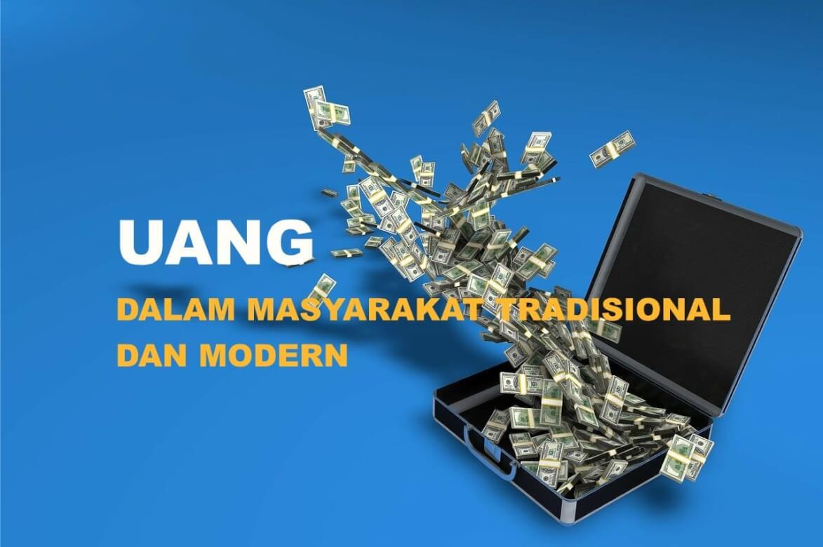 Uang dalam Masyarakat Tradisional dan Modern