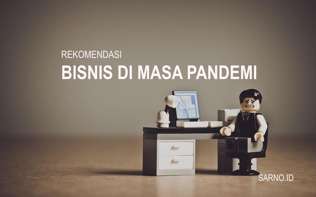 Bisnis di Masa Pandemi, Ini Rekomendasinya | SarnoID